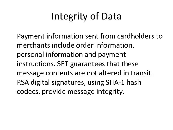 Integrity of Data Payment information sent from cardholders to merchants include order information, personal