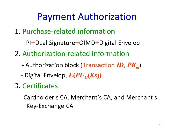 Payment Authorization 1. Purchase-related information - PI+Dual Signature+OIMD+Digital Envelop 2. Authorization-related information - Authorization