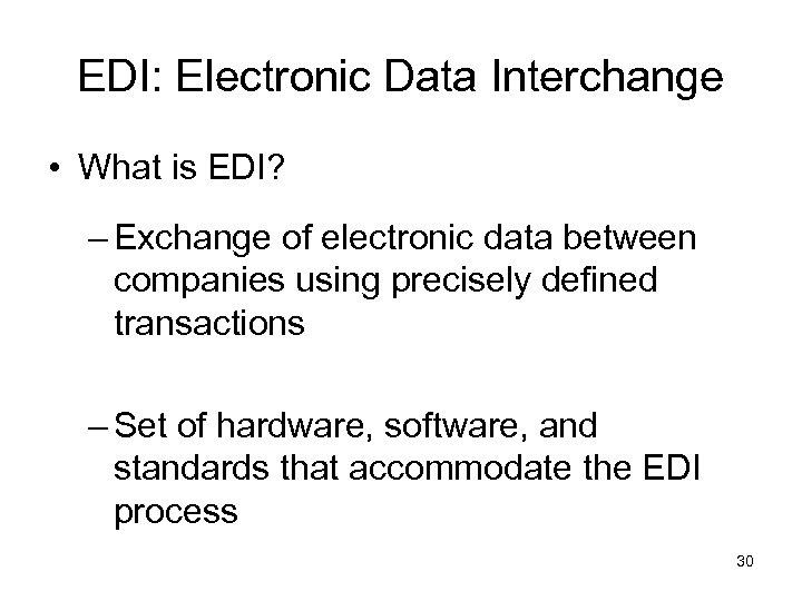 EDI: Electronic Data Interchange • What is EDI? – Exchange of electronic data between