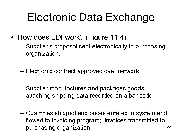 Electronic Data Exchange • How does EDI work? (Figure 11. 4) – Supplier's proposal