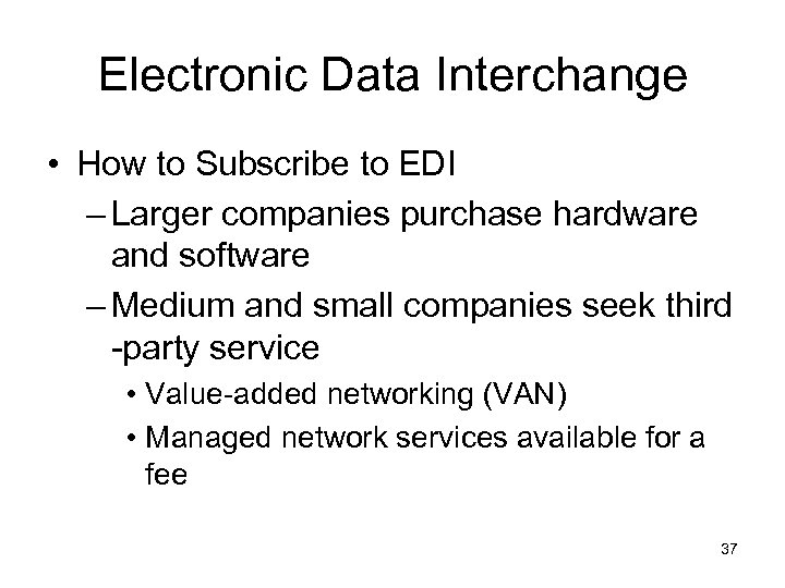 Electronic Data Interchange • How to Subscribe to EDI – Larger companies purchase hardware