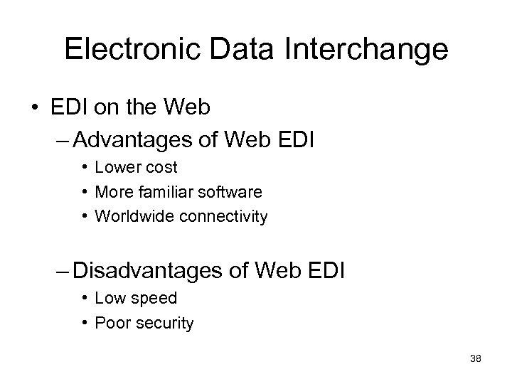 Electronic Data Interchange • EDI on the Web – Advantages of Web EDI •