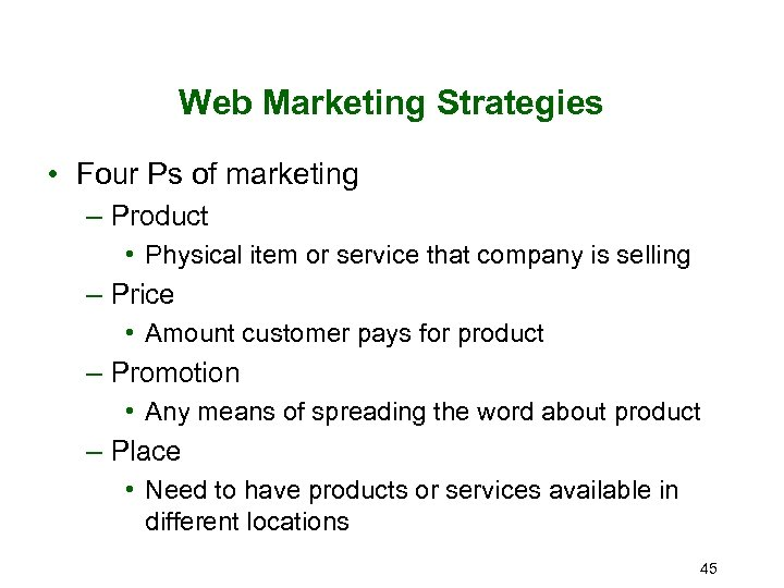 Web Marketing Strategies • Four Ps of marketing – Product • Physical item or