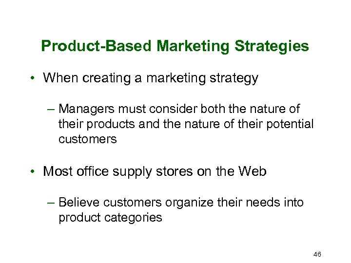 Product-Based Marketing Strategies • When creating a marketing strategy – Managers must consider both