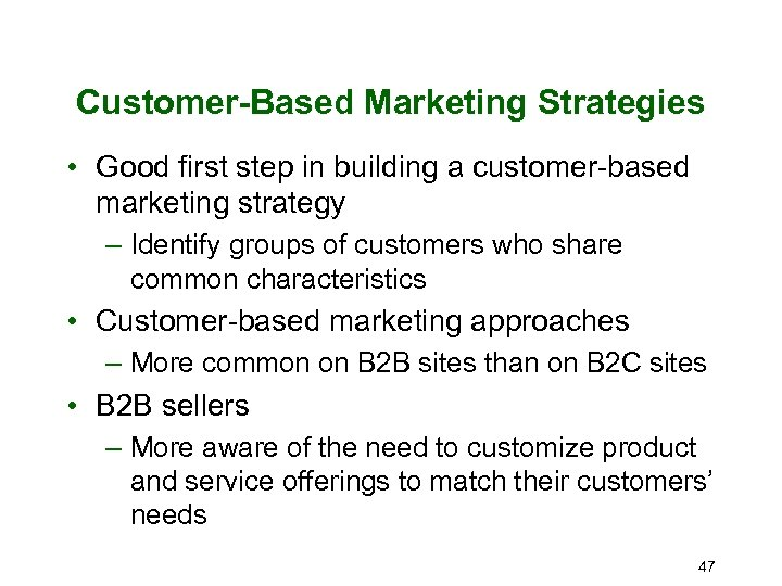 Customer-Based Marketing Strategies • Good first step in building a customer-based marketing strategy –