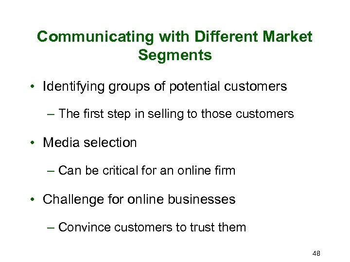Communicating with Different Market Segments • Identifying groups of potential customers – The first