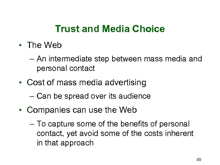 Trust and Media Choice • The Web – An intermediate step between mass media