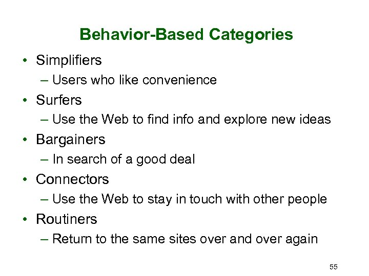 Behavior-Based Categories • Simplifiers – Users who like convenience • Surfers – Use the