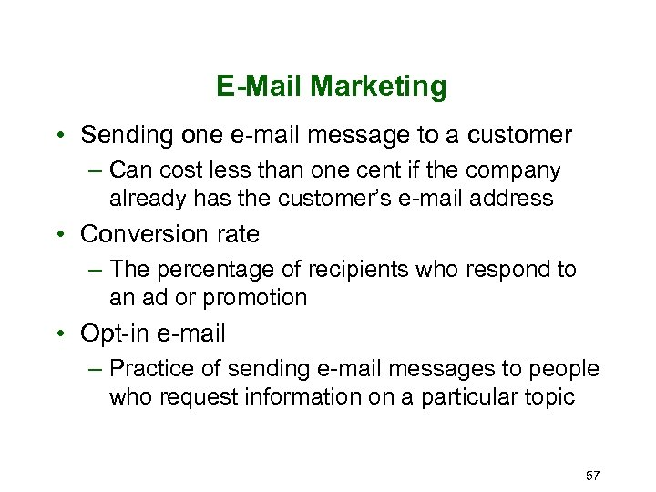 E-Mail Marketing • Sending one e-mail message to a customer – Can cost less