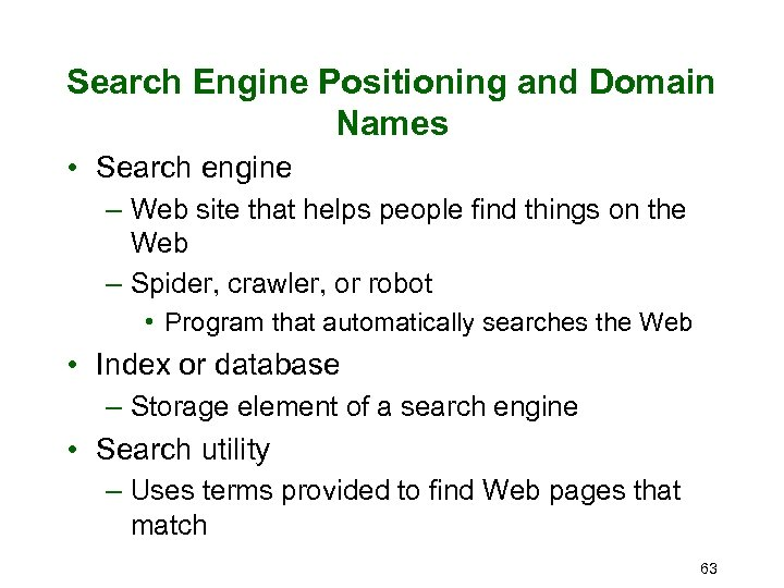 Search Engine Positioning and Domain Names • Search engine – Web site that helps