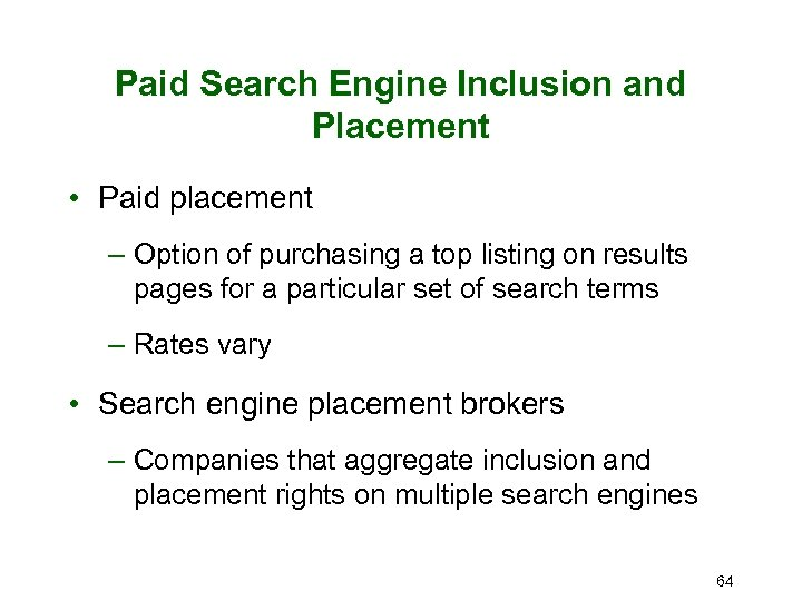 Paid Search Engine Inclusion and Placement • Paid placement – Option of purchasing a