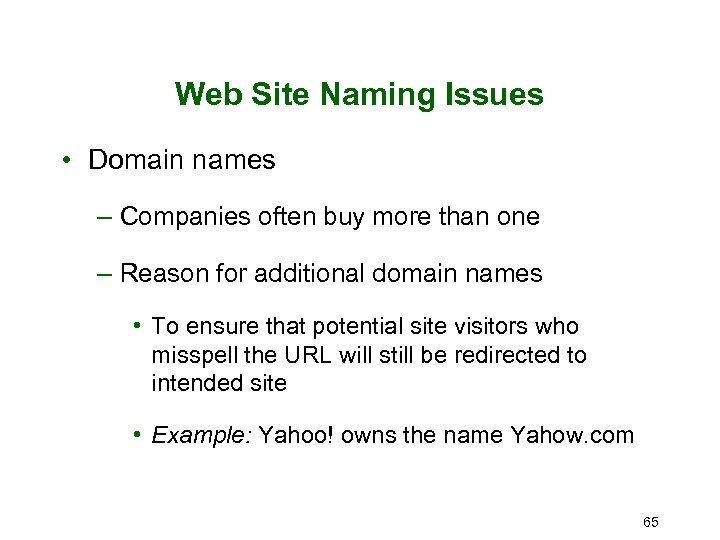 Web Site Naming Issues • Domain names – Companies often buy more than one