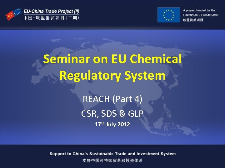 Seminar on EU Chemical Regulatory System REACH (Part 4) CSR, SDS & GLP 17
