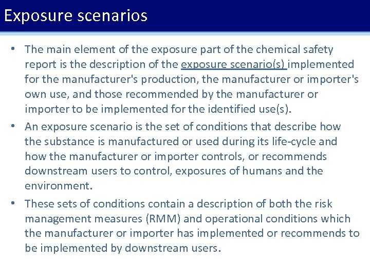 Exposure scenarios • The main element of the exposure part of the chemical safety