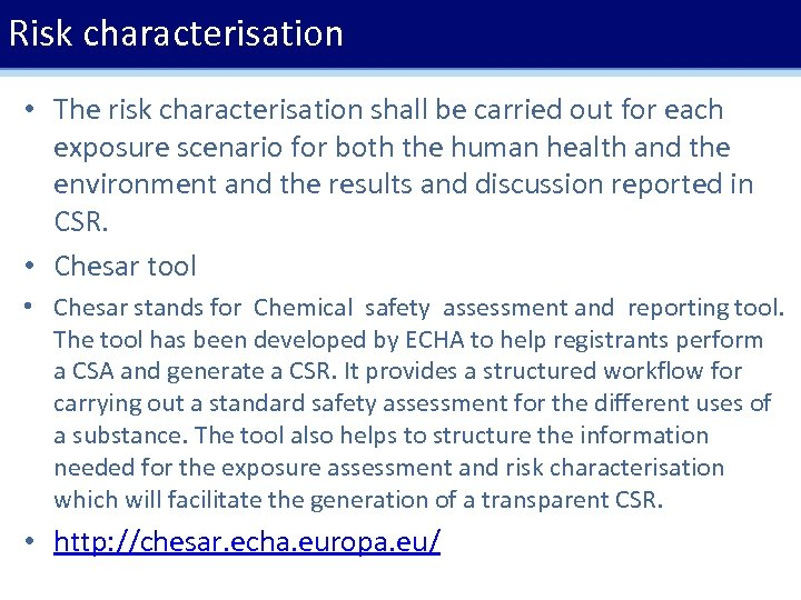 Risk characterisation • The risk characterisation shall be carried out for each exposure scenario