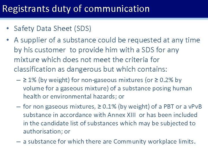 Registrants duty of communication • Safety Data Sheet (SDS) • A supplier of a