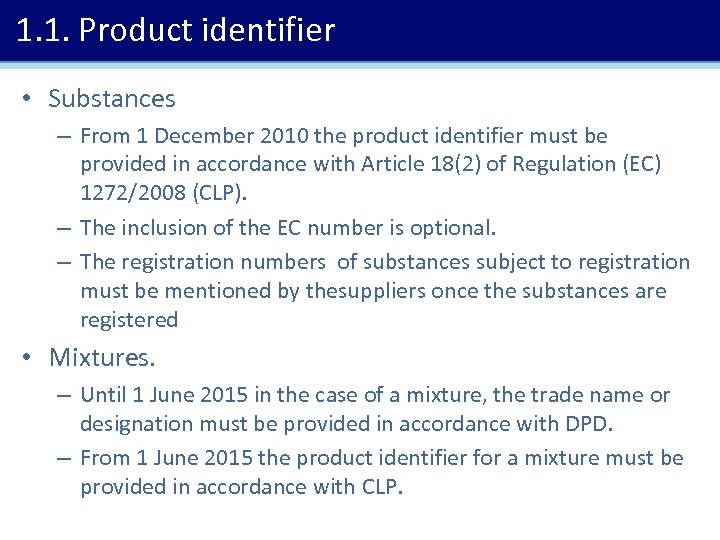 1. 1. Product identifier • Substances – From 1 December 2010 the product identifier