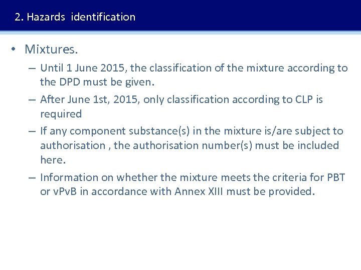 2. Hazards identification • Mixtures. – Until 1 June 2015, the classification of the