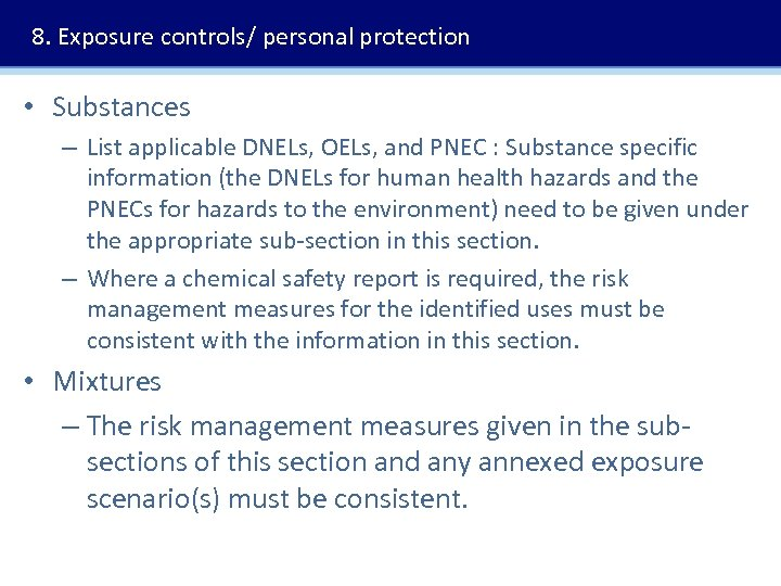 8. Exposure controls/ personal protection • Substances – List applicable DNELs, OELs, and PNEC