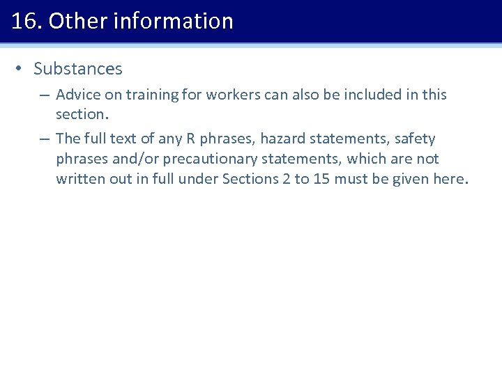 16. Other information • Substances – Advice on training for workers can also be