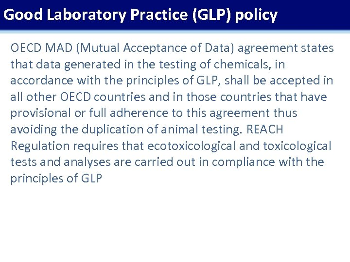 Good Laboratory Practice (GLP) policy OECD MAD (Mutual Acceptance of Data) agreement states that