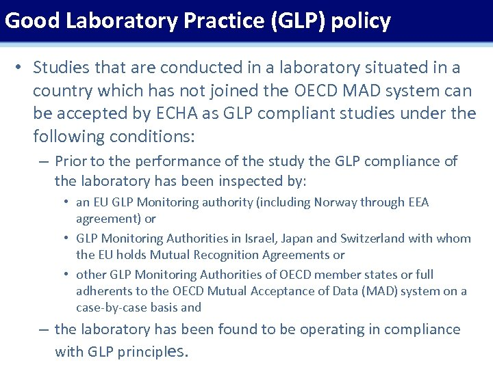 Good Laboratory Practice (GLP) policy • Studies that are conducted in a laboratory situated