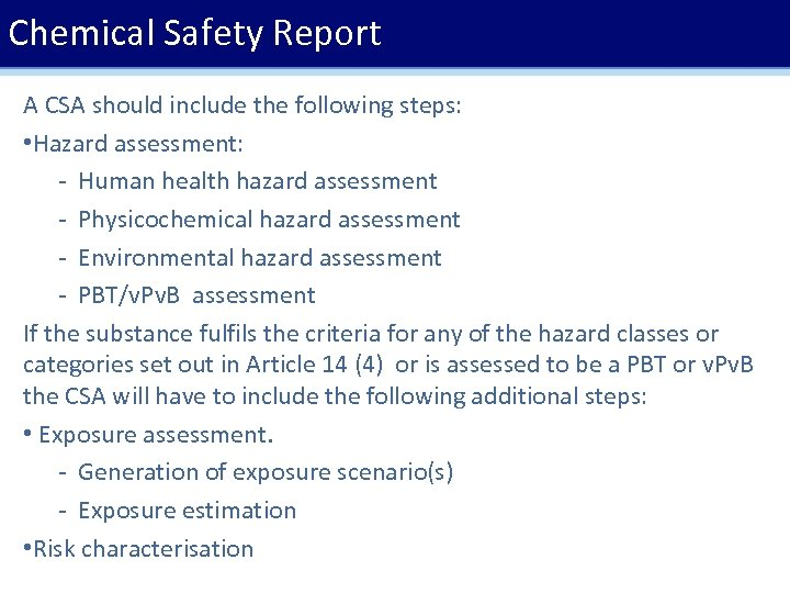 Chemical Safety Report A CSA should include the following steps: • Hazard assessment: -