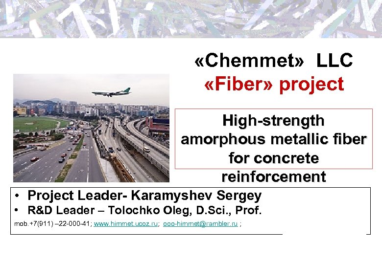 «Chemmet» LLC «Fiber» project High-strength amorphous metallic fiber for concrete reinforcement • Project