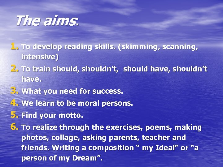 The aims: 1. To develop reading skills. (skimming, scanning, intensive) 2. To train should,