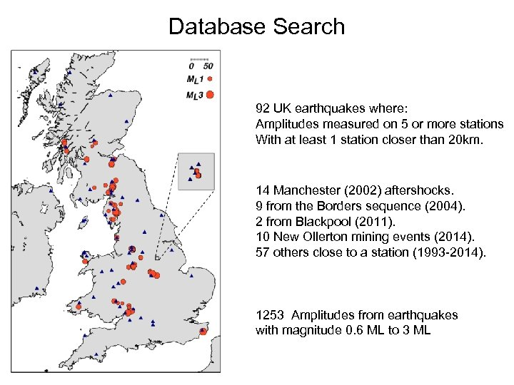 Database Search 92 UK earthquakes where: Amplitudes measured on 5 or more stations With