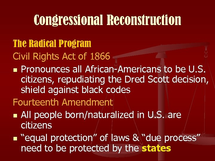 Congressional Reconstruction The Radical Program Civil Rights Act of 1866 n Pronounces all African-Americans