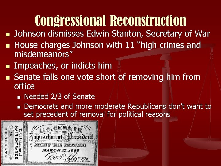 Congressional Reconstruction n n Johnson dismisses Edwin Stanton, Secretary of War House charges Johnson