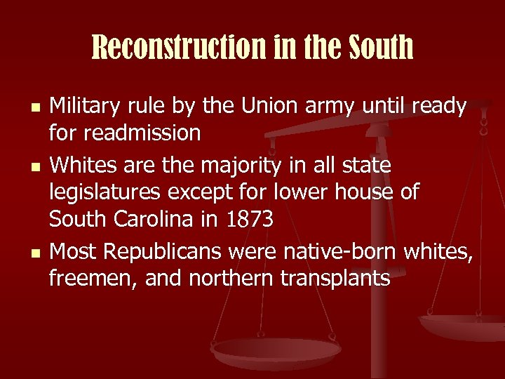 Reconstruction in the South n n n Military rule by the Union army until