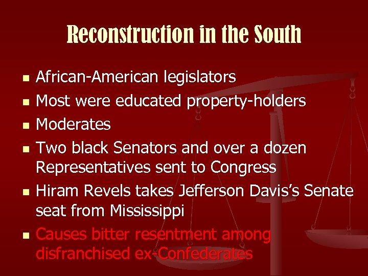 Reconstruction in the South n n n African-American legislators Most were educated property-holders Moderates