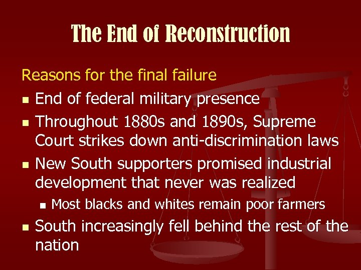 The End of Reconstruction Reasons for the final failure n End of federal military