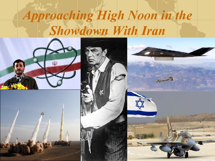Approaching High Noon in the Showdown With Iran