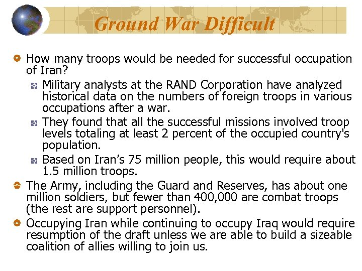 Ground War Difficult How many troops would be needed for successful occupation of Iran?