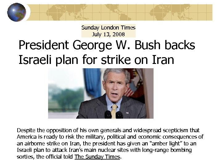 Sunday London Times July 13, 2008 President George W. Bush backs Israeli plan for