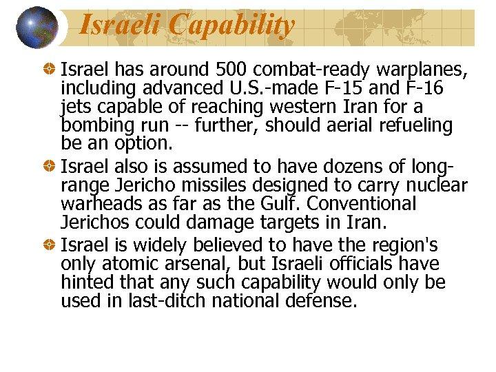 Israeli Capability Israel has around 500 combat-ready warplanes, including advanced U. S. -made F-15