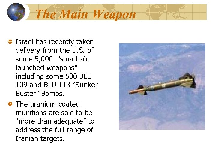 The Main Weapon Israel has recently taken delivery from the U. S. of some