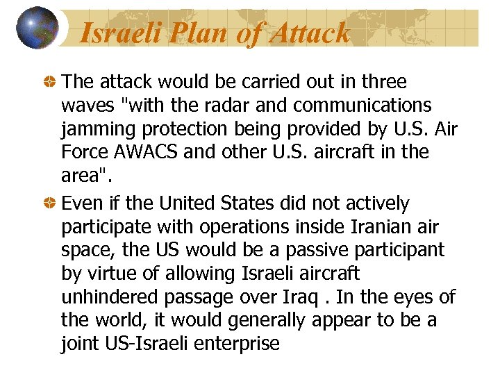 Israeli Plan of Attack The attack would be carried out in three waves
