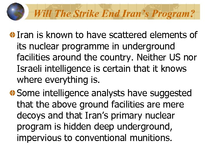 Will The Strike End Iran's Program? Iran is known to have scattered elements of