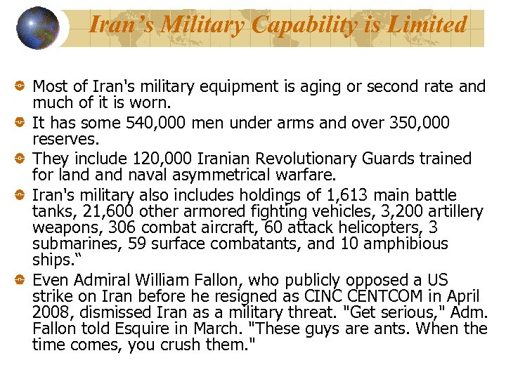 Iran's Military Capability is Limited Most of Iran's military equipment is aging or second