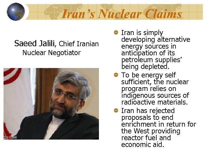 Iran's Nuclear Claims Saeed Jalili, Chief Iranian Nuclear Negotiator Iran is simply developing alternative