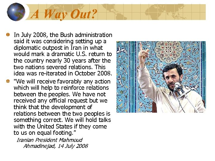 A Way Out? In July 2008, the Bush administration said it was considering setting