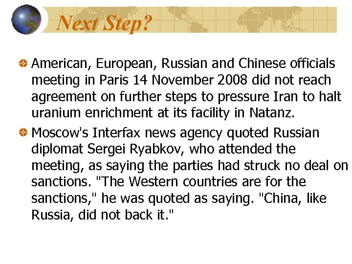 Next Step? American, European, Russian and Chinese officials meeting in Paris 14 November 2008