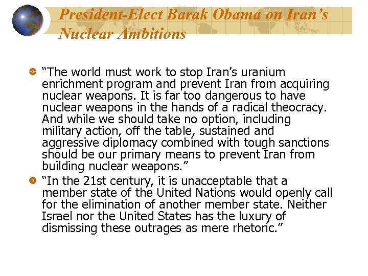 "President-Elect Barak Obama on Iran's Nuclear Ambitions ""The world must work to stop Iran's"