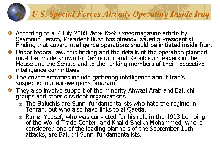 U. S. Special Forces Already Operating Inside Iraq According to a 7 July 2008