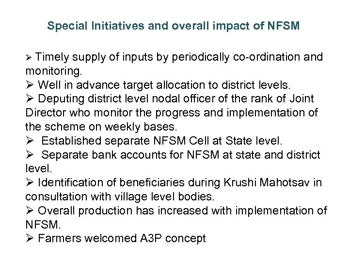 Special Initiatives and overall impact of NFSM Ø Timely supply of inputs by periodically