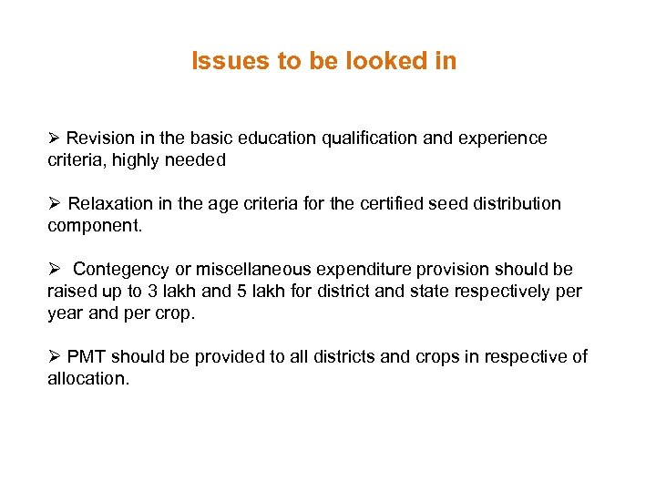 Issues to be looked in Ø Revision in the basic education qualification and experience